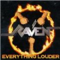 Raven - Everything Louder (Imp)