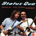 Status Quo - Rock Til You Drop (Imp)
