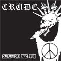 Crude SS - Create Your Own Life (Nac)
