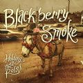 Blackberry Smoke - Holdong All The Poses (Nac)