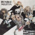 Rumble Militia - Destroy Facism! (Imp)