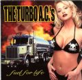 The Turbo AC´s - Fuel For Life (Nitro Records, 2001) (Imp)