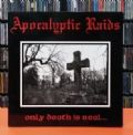 Apokalyptic Raids - Only Death Is Real (Nac/Vinil - Com Encarte)
