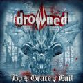 Drowned - By The Grace Of Evil & By The Evil Alive EP (15th Anniversary Edition = 16 Songs) (Nac/Digi)