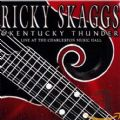 Ricky Skaggs & Kentucky Thunder - Live At The Charleston Music Hall (Skaggs Family Records, 2003) (Imp)