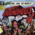 The Groundhogs - Who Will Save The World (EMI, 2003 Reissue - Groundhogs Remastered) (Imp/Remaster)