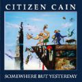 Citizen Cain - Somewhere But Yesterday (Cyclops, 1997) (Imp)