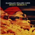 Rahsaan Roland Kirk - Bright Moments (Atlantic Jazz Gallery, 1993) (Imp/Duplo)