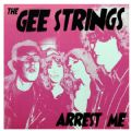 The Gee Strings - Arrest Me (Nac)