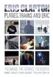 Eric Clapton - Planes, Trains And Eric (The Music, The Stories, The People - Mid And Far East Tour 2014) (Nac DVD)