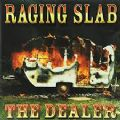 Raging Slab - The Dealer (Tee Pee Records, 2001) (Imp)