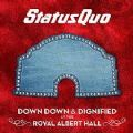 Status Quo - Down Down & Dignified At The Royal Albert Hall (Nac)